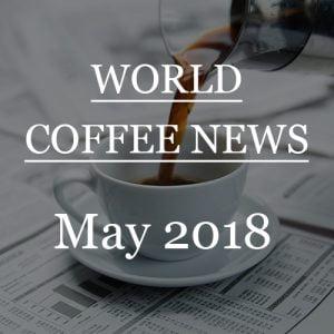 coffee news may 2018