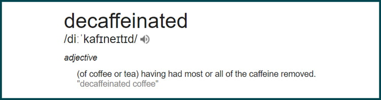 what is decaffeinated