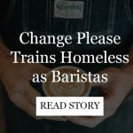 Change Please trains homeless baristas