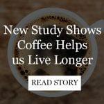 coffee helps us live longer study